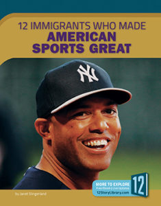 Book cover for 12 Immigrants Who Made American Sports Great